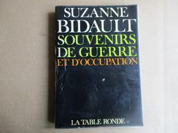 Souvenirs De Guerre Et D'occupation (Suzanne Bidault) éditions La Table Ronde De 1973 - War 1939-45