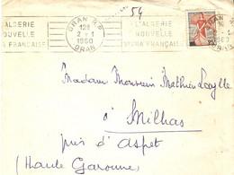 """Algérie 1960 - Marcophilie - Lettre D'Oran à Milhas - Flamme """"L'Algérie Nouvelle Vivra Française"""" - Courrier Inclus - Briefe U. Dokumente"""