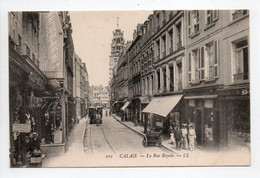 - CPA CALAIS (62) - La Rue Royale (belle Animation) - Editions Lévy 103 - - Calais