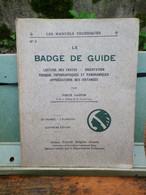 2 LIVRES  SCOUTISME - LE BADGE DE GUIDE ,VIEUX CASTOR N°3 - LA SIGNALISATION PAR FANIONS ,VIEUX CASTOR N°2 - Pfadfinder-Bewegung
