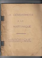 Livret Etude   La Gendarmerie  En Martinique De 1635 A 1950 - Storia