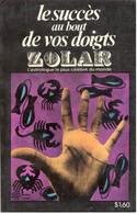 Zolar - Le Succès Au Bout De Vos Doigts - Poche Select 26 - 1975 - Esotérisme