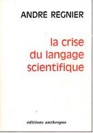 André Régnier - La Crise Du Langage Scientifique - Anthropos - 1974 - Sciences