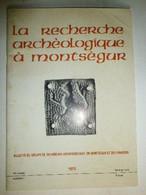 LA RECHERCHE ARCHEOLOGIQUE A MONTSEGUR N°1 - RARE REVUE SUR LES FOUILLES - 1974 - Archeology