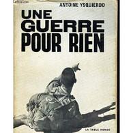 UNE GUERRE POUR RIEN    °°°° ANTOINE YSQUIERDO  LE 1ER R.E.P. CINQ ANS APRES - History