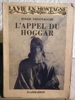 L'APPEL DU HOGGAR - ROGER FRISON ROCHE - 1e Edit 1936 CHEZ FLAMMARION - ILLUSTRÉ - 1901-1940