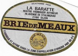 ETIQUETTE DE FROMAGE     BRIE DE MEAUX  LA BARATTE DIJON - Cheese