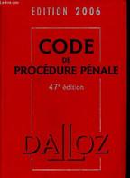 Code De Procédure Pénale - Code Dalloz Expert- Code Pénal - édition 2006 - 47éme édition - Renucci Jean-François, Alain  - Droit