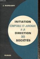 Initiation Comptable Et Jurdique à La Direction Des Sociétés - Marguery J. - 1961 - Droit
