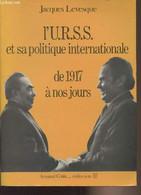 L'U.R.S.S. Et Sa Politique Internationale De 1917 à Nos Jours - Collection U - Levesque Jacques - 1980 - Géographie