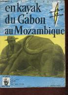 """En Kayak Du Gabon Au Mozambique (Collection """"La Croix Du Sud"""") - Patry Maurice - 1954 - Géographie"""