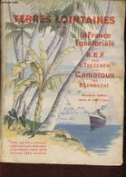 """La France Equatoriale. Tome Ier (Collection """"Terres Lointaines""""). 2eme édition. L'Afrique équatoriale Française. Le Came - Géographie"""