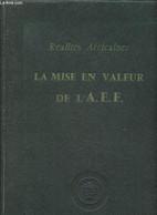 """La Mise En Valeur De L'A.E.F (Collection """"Réalités Africaines"""") - Monnet Albert - 1956 - Géographie"""