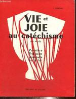 Vie Et Joie Au Catéchisme - 3ème Année - Première Profession Solennelle De La Foi - Derkenne F. - 1965 - Religion