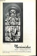 Marianistes, écho Des Oeuvres Et Des Missions De La Société De Marie, N°46 (novembre-décembre 1967) : Une Encyclique éva - Religion