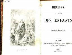 Heures à L'usage Des Enfants - 6éme édition - Collectif - 1867 - Religion