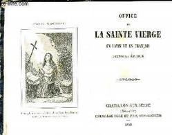 Office De La Sainte Vierge En Latin Et En Français - Collectif - 1853 - Religion