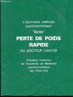 "L'etonnante Methode Psychosomatique, Slumber, ""perte De Poids Rapide"" Du Docteur Cantor - Cantor Alfred J. (Dr) - 0 - Libri"