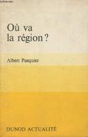 """Où Va La Région ? - """"Actualité"""" - Pasquier Albert - 1970 - Other"""