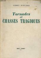 Tornades Et Chasses Tragiques - Mahuzier Albert - 1950 - Géographie