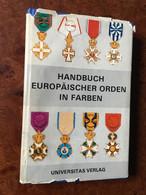 INTERESSANT LIVRE SUR LES MEDAILLES, DECORATIONS ET ORDRES EUROPEENS. OUVRAGE EN ALLEMAND - Duits