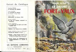 MILITARIA GUERRE 1914 1918 - LE DRAME DU FORT DE VAUX, COLONEL RAYNAL, EDITIONS LORRAINES FREMONT VERDUN, JAQUETTE, - War 1914-18