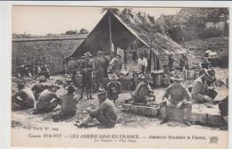 GUERRE 1914-1917 LES AMERICAINS EN FRANCE LA SOUPE TBE - Guerre 1914-18