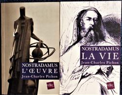 Jean-Charles Pichon - NOSTRADAMUS - Deux Volumes : La Vie - L'œuvre - Editions E/dite - Histoire - ( 2001 ). - Esotérisme