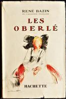 René Bazin - Les OBERLÉ - Hachette - ( 1950 ). - Hachette