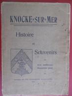 Knocke-sur-Mer Histoire Et Souvenirs Par J. Opdedrinck Dunes Pêcheurs Le Hazegras Knokke-heist Het Zwin Zee - 1901-1940