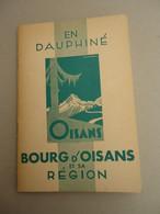 Brochure Du S.I. - En Dauphiné - L'Oisans  - Bourg-d'Oisans Et Sa Région Sur La Route Des Alpes - Carte - Alpes - Pays-de-Savoie