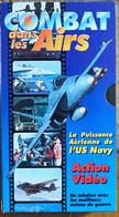 1 Cassette Vidéo VHS - Combat Dans Les Airs - Puissance Aérienne U.S. Navy - Documentari