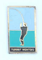 Pin's TURBOT MONTOIS - Pécheur à La Ligne  - K342 - Associazioni