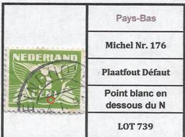 Pays-Bas Michel Nr. 176  Plaatfout Défaut Point Blanc En Dessous Du N LOT 739 - Plaatfouten En Curiosa