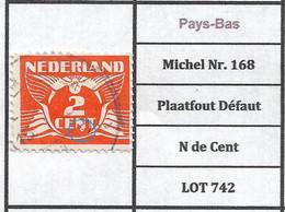 Pays-Bas Michel Nr. 168  Plaatfout Défaut N De Cent LOT 742 - Plaatfouten En Curiosa