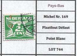 Pays-Bas Michel Nr. 169 Plaatfout Défaut Point Blanc LOT 744 - Plaatfouten En Curiosa