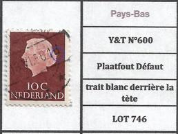 Pays-Bas  Y&T N°600 Plaatfout Défaut Trait Blanc Derrière La Tète LOT 746 - Plaatfouten En Curiosa