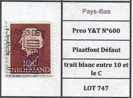 Pays-Bas Preo Y&T N°600 Plaatfout Défaut Trait Blanc Entre 10 Et Le C LOT 747 - Plaatfouten En Curiosa