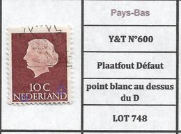 Pays-Bas  Y&T N°600 Plaatfout Défaut Point Blanc Au Dessus Du D LOT 748 - Plaatfouten En Curiosa