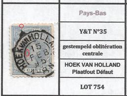 Pays-Bas  Y&T N°35 Gestempeld Oblitération Centrale HOEK VAN HOLLAND Plaatfout Défaut LOT 754 - Poststempels/ Marcofilie