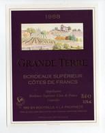- ETIQUETTE GRANDE TERRE 1988 - BORDEAUX SUPÉRIEUR - COTES DE FRANCS - - Bordeaux