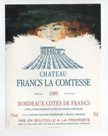 - ETIQUETTE CHATEAU FRANCS LA COMTESSE 1989 - BORDEAUX COTES DE FRANCS - - Bordeaux