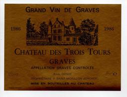 - ETIQUETTE CHATEAU DES TROIS TOURS 1986 - GRAVES - JEAN DEPIOT, SAINT-MORILLON (Gironde) - - Bordeaux