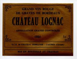 - ETIQUETTE CHATEAU LOGNAC 1984 - GRAVES - S.C.E. Du CHATEAU FERRANDE, CASTRES (Gironde) - - Bordeaux