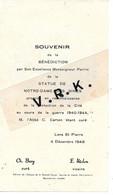 LENS - Souvenir Bénédiction De La Statue De N.D. Des Mines Pendant La Guerre 1940/44 , Lens St Pierre 4:12/1948 - Historical Documents