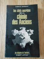 Les Clefs Secrètes De La Chimie Des Anciens - Bardeau Fabrice - Esotérisme