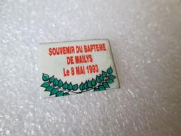 PIN'S    SOUVENIR DU  BAPTEME DE  MAILYS  1993 - Altri