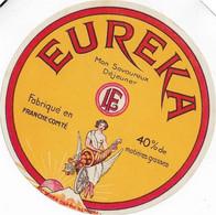 ETIQUETTE DE FROMAGE    NEUVE   11  Cm   EUREKA  FRANCHE COMTE   L.F. DEMANGEVILLE HAUTE SAONE - Cheese
