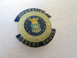 PIN'S    MILITARIA  UNITED STATES AIR FORCE OPERATION DESERT  SHIELD - Militari