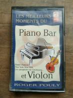 Les Meilleurs Moments Du Piano Bar Et Violon, Roger Pouly/ Cassette Audio-K7 - Audio Tapes